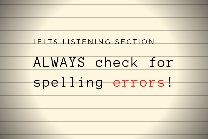 Spelling mistakes in ielts listening